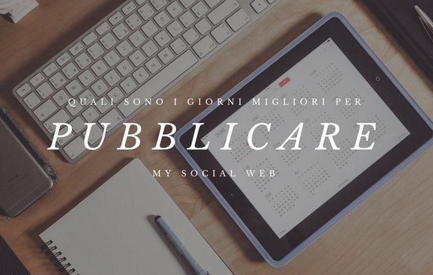 Giorni e orari migliori per pubblicare sul blog