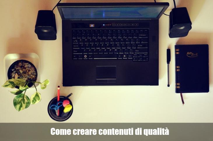 come creare contenuti di qualità