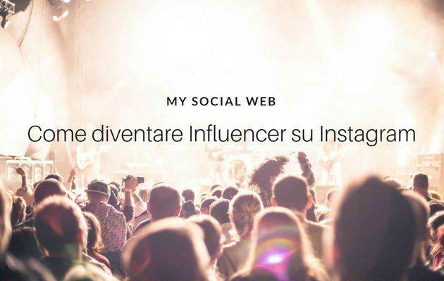 come diventare influencer su instagram