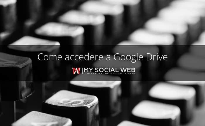 come accedere a Google Drive