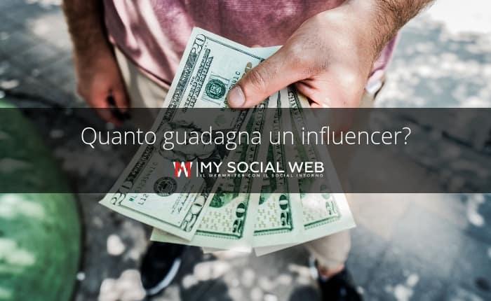 Quanto guadagnano gli influencer | My Social Web