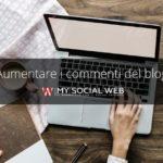 come aumentare i commenti sul blog