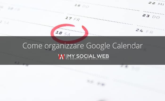 Calendario Condiviso Su Whatsapp.Google Calendar Cos E A Cosa Serve Come Funziona