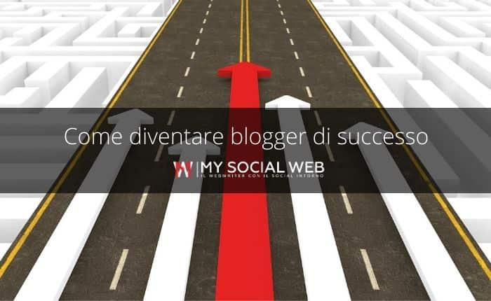 come diventare blogger di successo