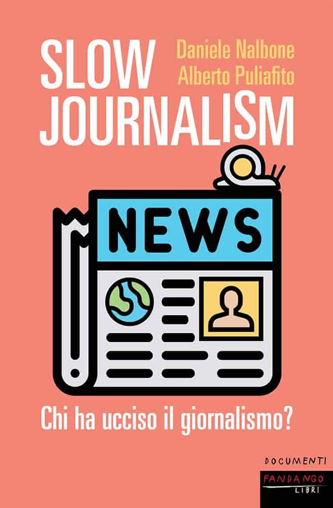 Slow Journalism di Puliafito e Daniele Nalbone