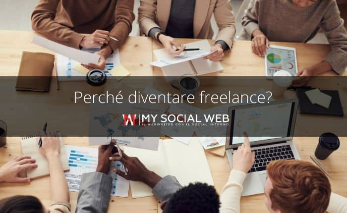 Perché diventare freelance?