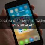 Cosa sono i follower su Twitter