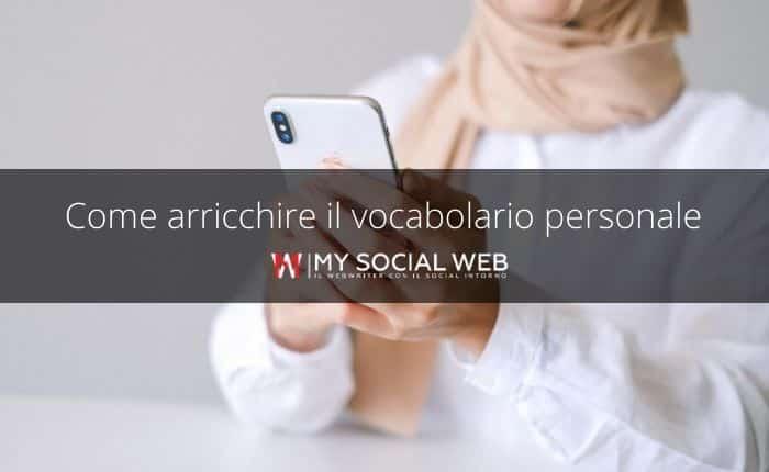 Come arricchire il tuo vocabolario personale?