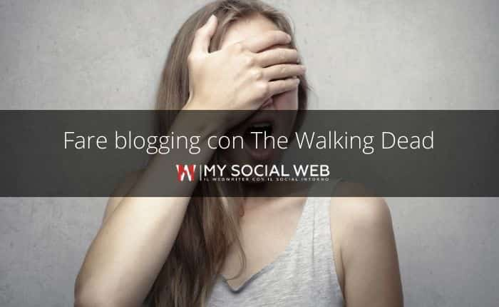 Impara a fare blogging con The Walking Dead