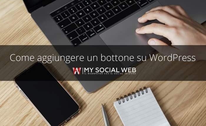 come inserire bottoni e pulsanti su wordpress