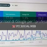 Quali sono i migliori tool di Google?