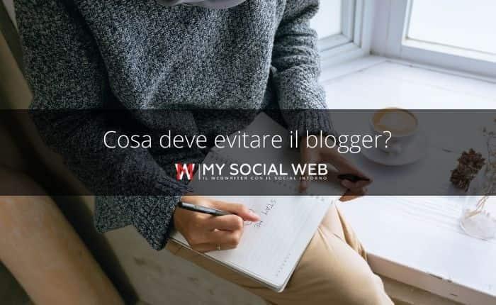 Cosa non deve fare un blogger