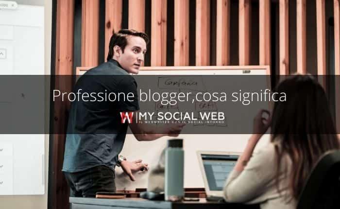 Professione blogger, ecco le basi di quest'attività