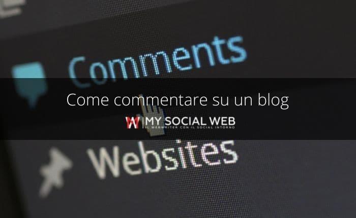 Come commentare un blog: 8 consigli da vero blogger
