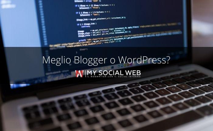 Blogger Vs WordPress: quale scegliere per iniziare?