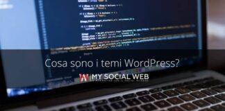 Cosa sono e come scegliere i temi WordPress