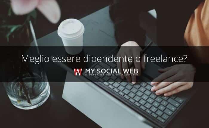 Meglio lavoro dipendente o freelance?